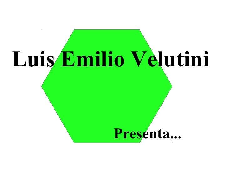 Luis Emilio Velutini          Presenta...