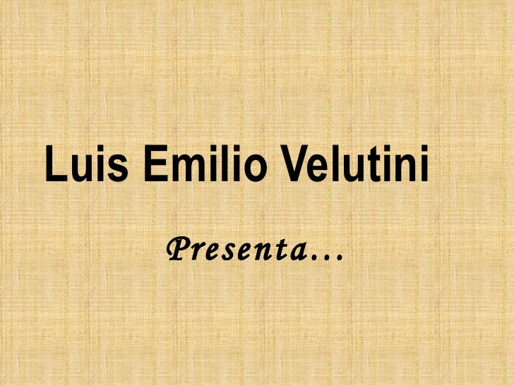 Luis Emilio Velutini      Presenta…