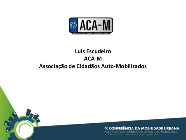 Luís Escudeiro ACA-M Associação de Cidadãos Auto-Mobilizados