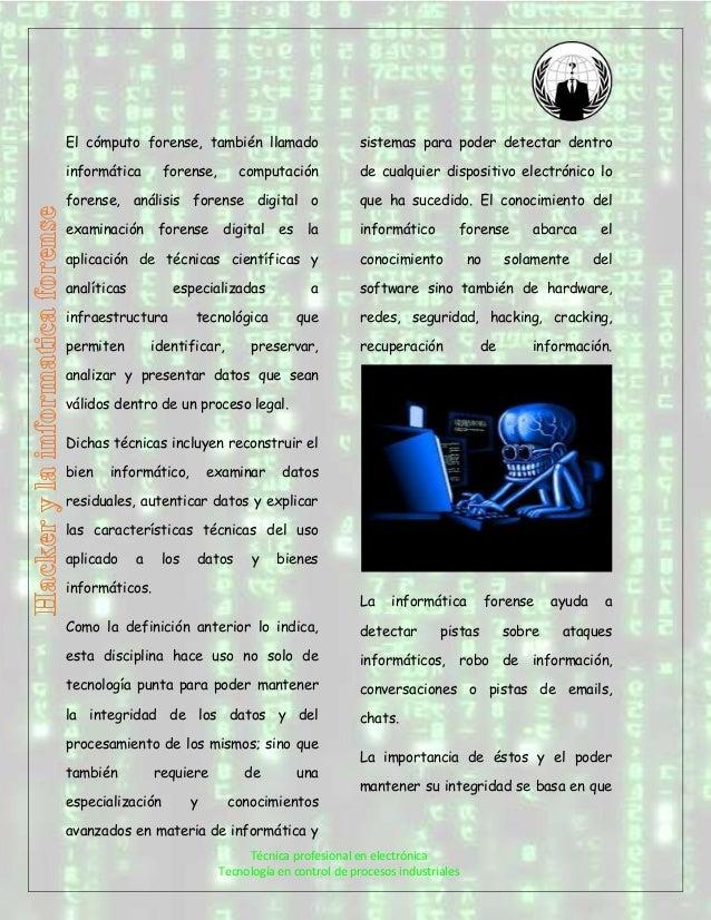 Técnica profesional en electrónica Tecnología en control de procesos industriales El cómputo forense, también llamado info...