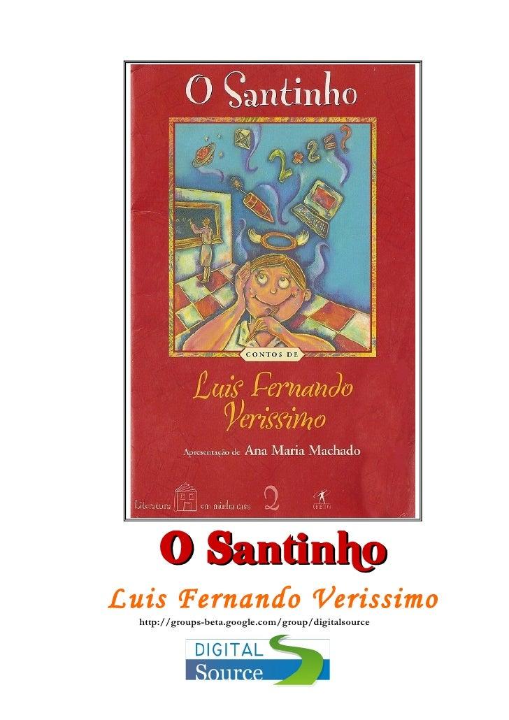 O Santinho Luis Fernando Verissimo   http://groups-beta.google.com/group/digitalsource