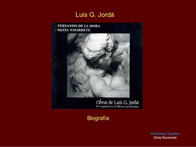 Luis G. JordàBiografíaHermosas TapatíasSilvia Navarrete