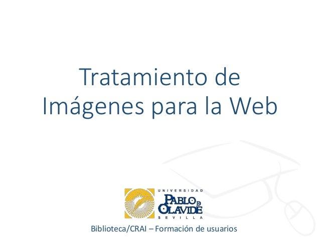 Biblioteca/CRAI – Formación de usuarios Tratamiento de Imágenes para la Web