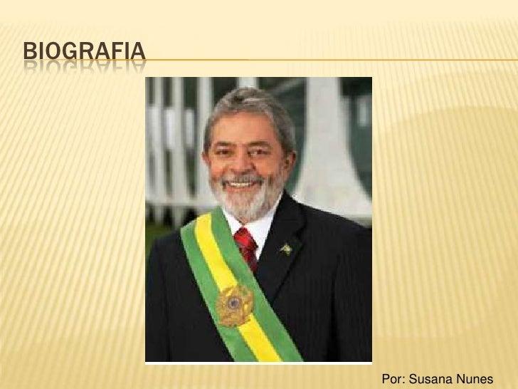 biografia<br />Por: Susana Nunes<br />