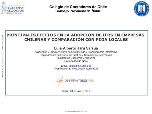 www.ObservatorioIFRS.cl Luis Alberto Jara Sarrúa Académico y Director Centro de Contabilidad y Transparencia Informativa D...