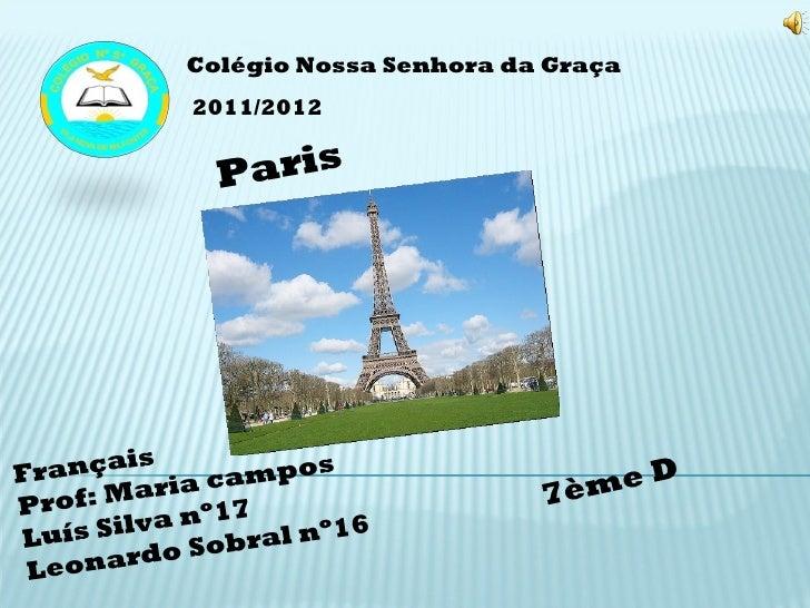 Colégio Nossa Senhora da Graça            2011/2012              Paris         s  rançai      campo                      s...