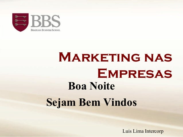 Marketing nas      Empresas    Boa NoiteSejam Bem Vindos             Luis Lima Intercorp