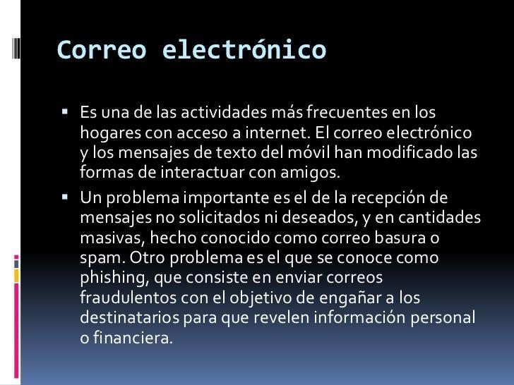 Correoelectrónico<br />Es una de las actividades más frecuentes en los hogares con acceso a internet. El correo electrónic...