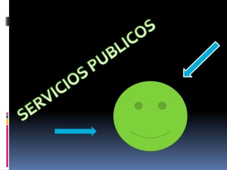 SERVICIOS PUBLICOS<br />