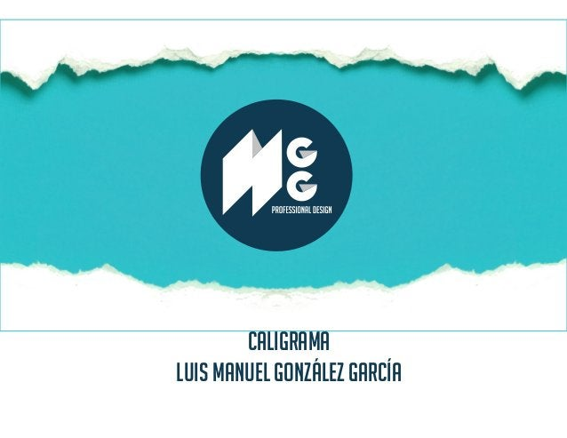 CALIGRAMA LUIS MANUEL GONZÁLEZ GARCÍA