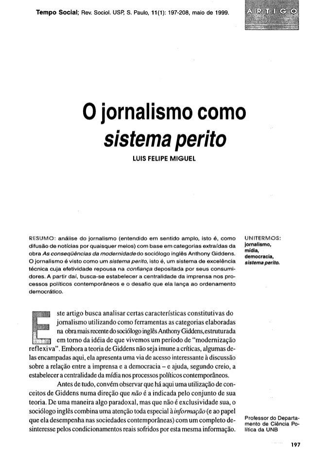 Tempo S o c i a l ; Rev. Sociol. USP, S. Paulo, 11(1): 197-208, maio de 1999. 0 jornalismo como sistema perito LUÍS FELIPE...