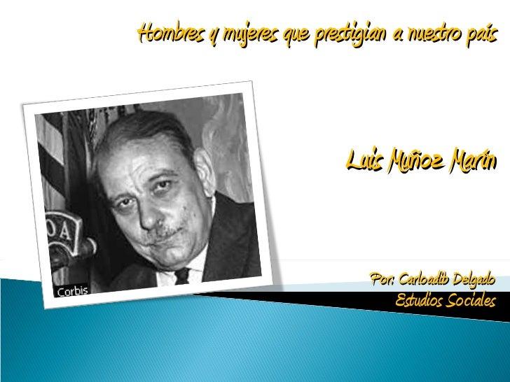 Luis Muñoz Marin pp Carloadib Delgado