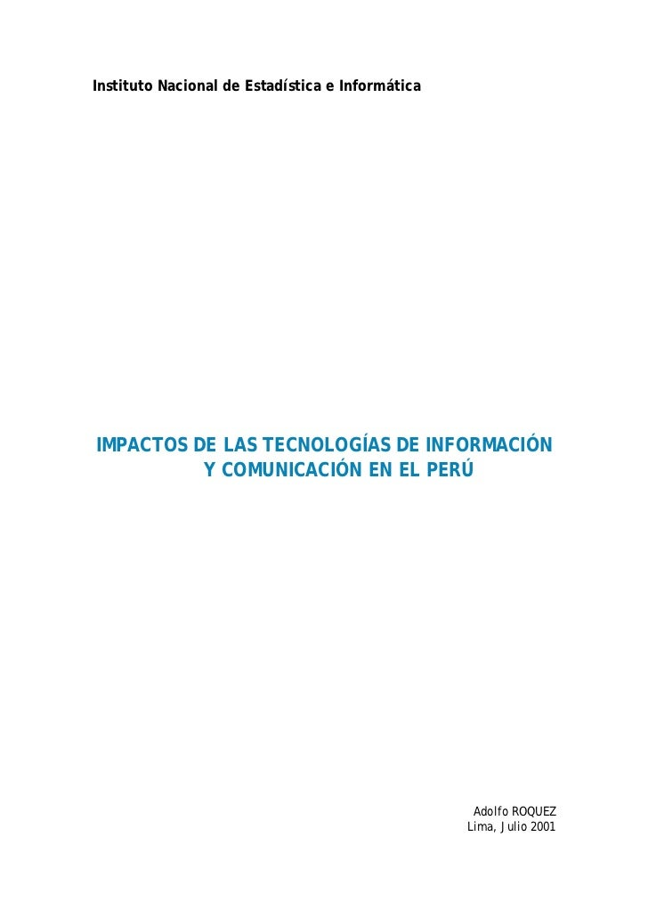 Instituto Nacional de Estadística e InformáticaIMPACTOS DE LAS TECNOLOGÍAS DE INFORMACIÓN          Y COMUNICACIÓN EN EL PE...