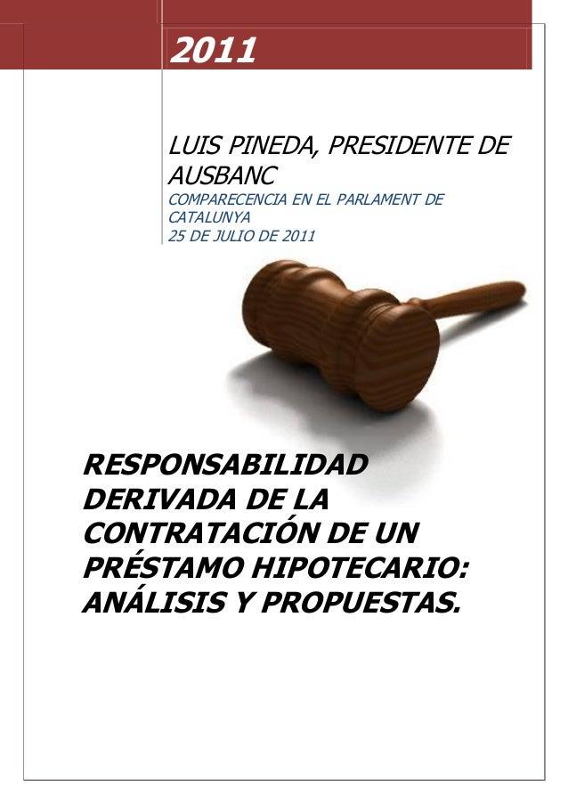 2011 LUIS PINEDA, PRESIDENTE DE AUSBANC COMPARECENCIA EN EL PARLAMENT DE CATALUNYA 25 DE JULIO DE 2011 RESPONSABILIDAD DER...
