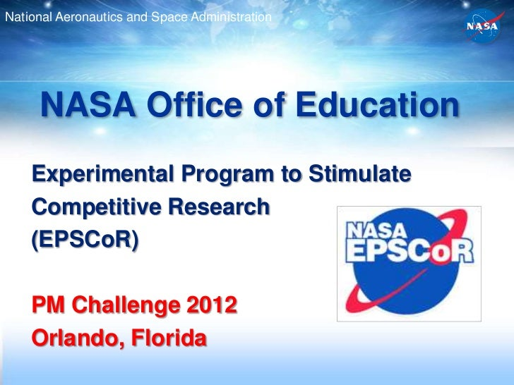 National Aeronautics and Space Administration     NASA Office of Education    Experimental Program to Stimulate    Competi...