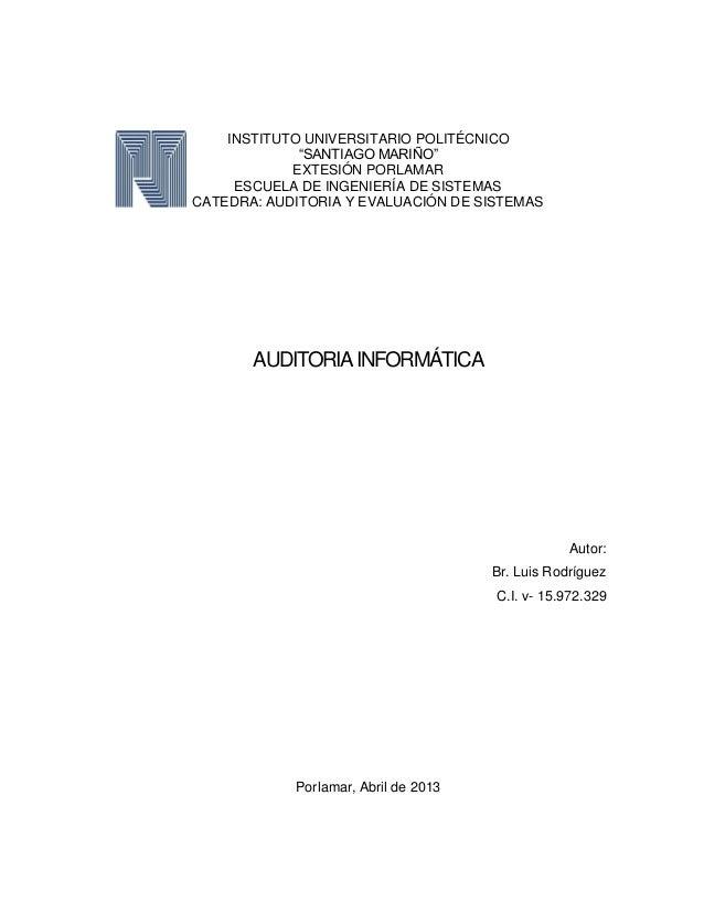 """INSTITUTO UNIVERSITARIO POLITÉCNICO""""SANTIAGO MARIÑO""""EXTESIÓN PORLAMARESCUELA DE INGENIERÍA DE SISTEMASCATEDRA: AUDITORIA Y..."""