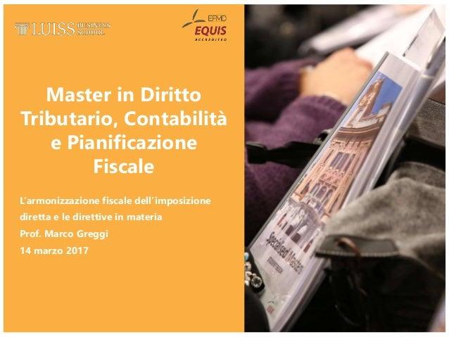Master in Diritto Tributario, Contabilità e Pianificazione Fiscale L'armonizzazione fiscale dell'imposizione diretta e le ...