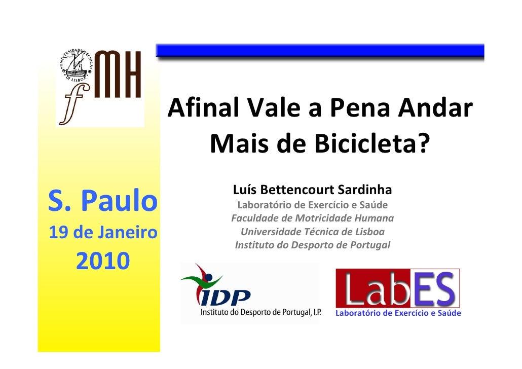 Afinal Vale a Pena Andar                    Mais de Bicicleta?                      Luís Bettencourt Sardinha S. Paulo    ...