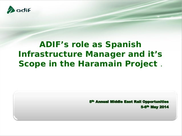 ADIF's role as Spanish Infrastructure Manager and it's Scope in the Haramain Project .
