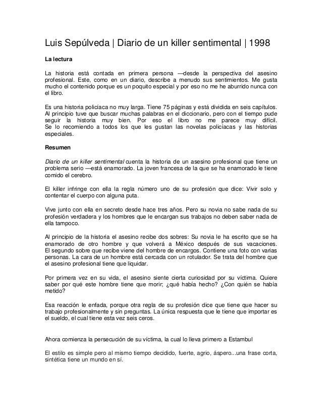 Luis Sepúlveda | Diario de un killer sentimental | 1998La lecturaLa historia está contada en primera persona —desde la per...