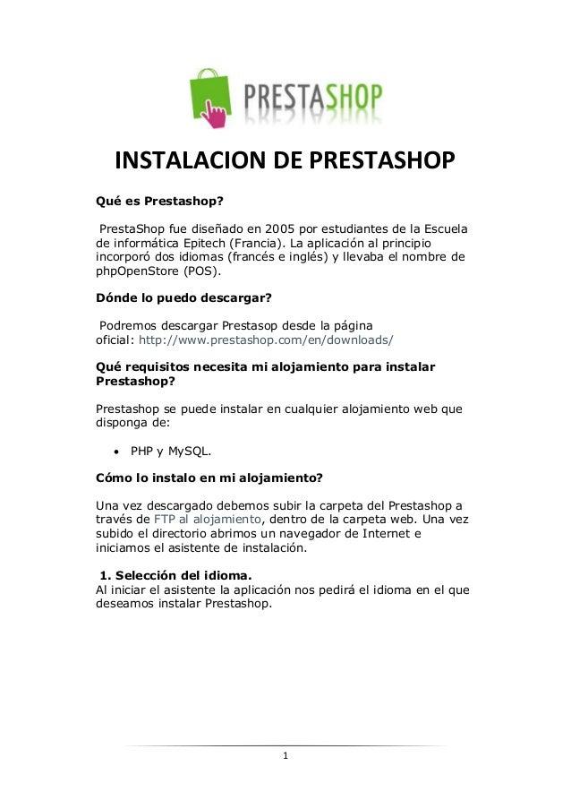 1INSTALACION DE PRESTASHOPQué es Prestashop?PrestaShop fue diseñado en 2005 por estudiantes de la Escuelade informática Ep...
