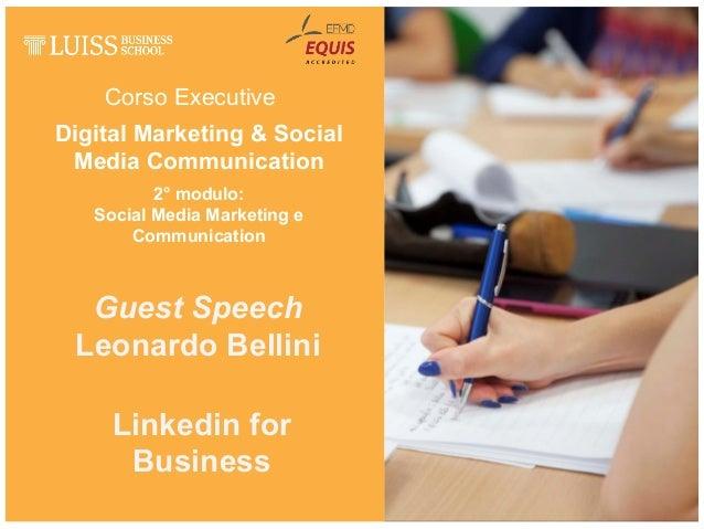 Corso Executive Linkedin for Business Guest Speech Leonardo Bellini Digital Marketing & Social Media Communication 2° modu...