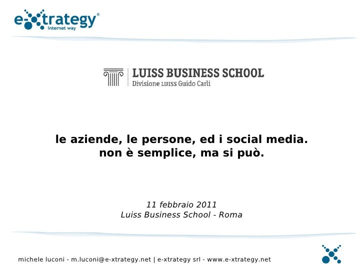 le aziende, le persone, ed i social media.                  non è semplice, ma si può.                                    ...