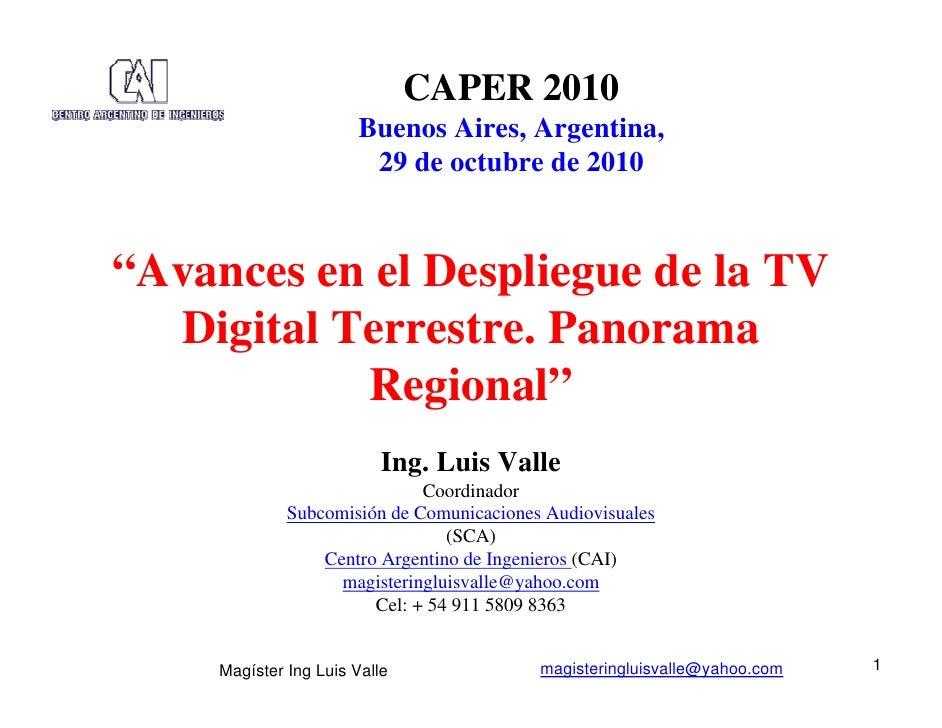 """CAPER 2010                       Buenos Aires, Argentina,                        29 de octubre de 2010""""Avances en el Despl..."""