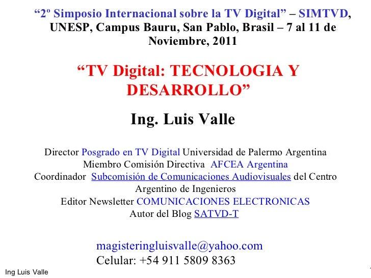 """"""" 2º Simposio Internacional sobre la TV Digital""""  –  SIMTVD , UNESP, Campus Bauru, San Pablo, Brasil – 7 al 11 de Noviembr..."""