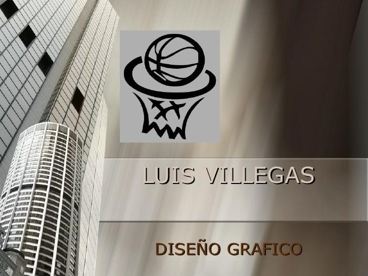 LUIS VILLEGAS DISEÑO GRAFICO