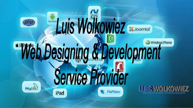 About US Luis Wolkowiez provides pragmatic, actionable advice and guidance for taking decision regarding your Web Developm...