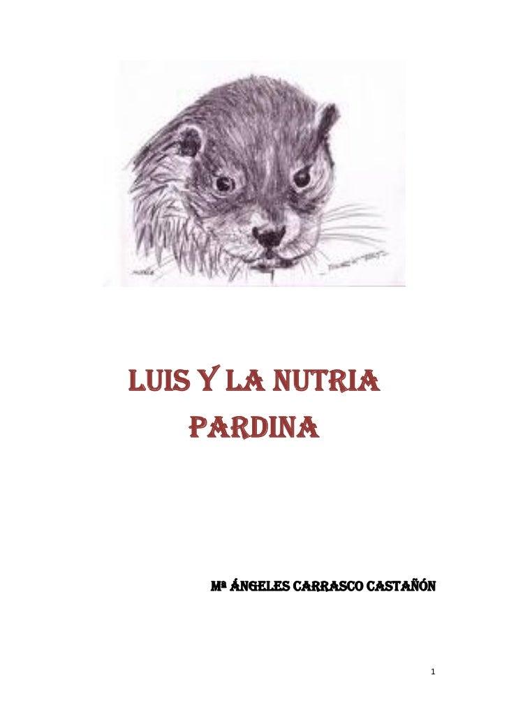 LUIS Y LA NUTRIA       PARDINA         Mª ÁNGELES CARRASCO CASTAÑÓN                                    1