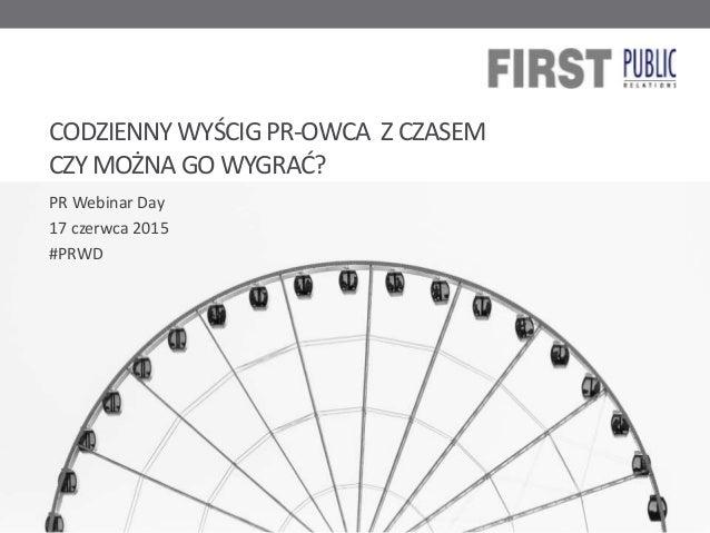 CODZIENNY WYŚCIGPR-OWCA Z CZASEM CZY MOŻNA GO WYGRAĆ? PR Webinar Day 17 czerwca 2015 #PRWD