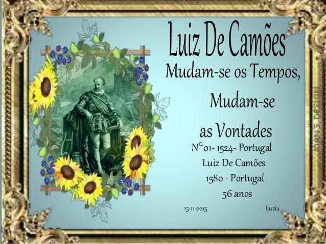 N°01- 1524- Portugal Luiz De Camões 1580 - Portugal 56 anos Luzia15-11-2015