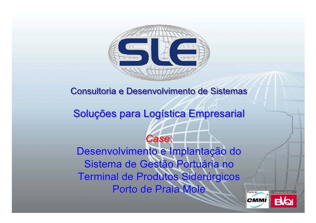 Consultoria e Desenvolvimento de Sistemas  Soluções para Logística Empresarial Soluções      Logística                 Cas...