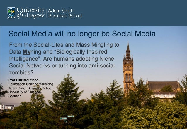 "Social Media will no longer be Social MediaFrom the Social-Lites and Mass Mingling toData Myning and ""Biologically Inspire..."