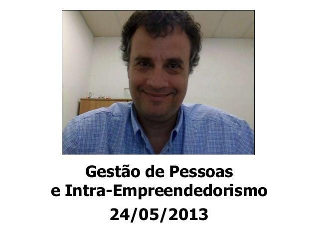 Gestão de Pessoase Intra-Empreendedorismo24/05/2013
