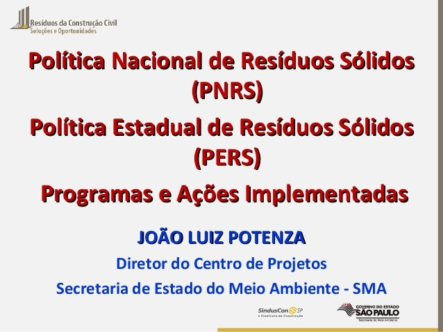 Política Nacional de Resíduos SólidosPolítica Nacional de Resíduos Sólidos (PNRS)(PNRS) Política Estadual de Resíduos Sóli...