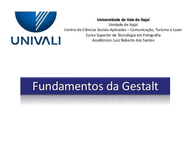Universidade do Vale do Itajaí                               Unidade de Itajaí     Centro de Ciências Sociais Aplicadas – ...
