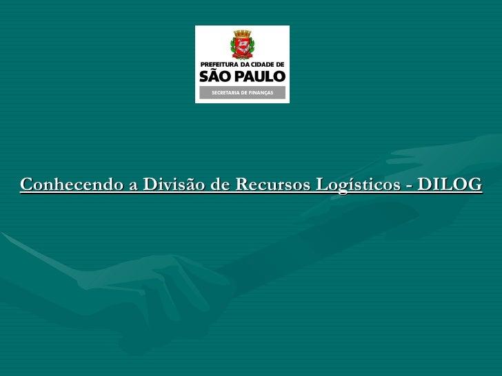 Conhecendo a Divisão de Recursos Logísticos - DILOG