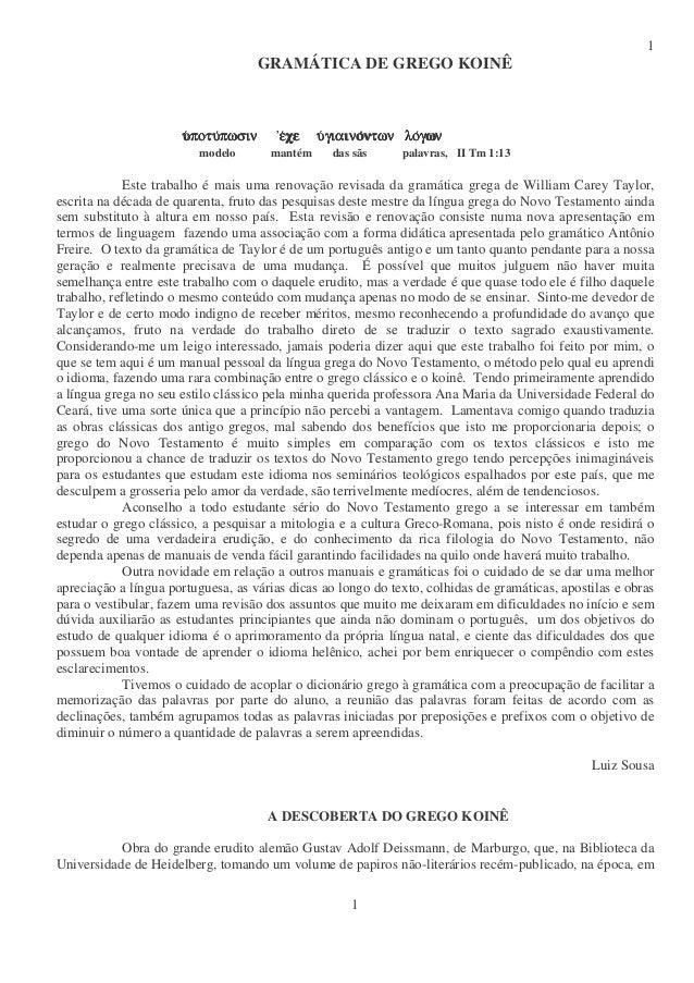 1 1 GRAMÁTICA DE GREGO KOINÊ υυυυποτυποτυποτυποτυπωσινπωσινπωσινπωσιν εεεεχε υχε υχε υχε υγιαινογιαινογιαινογιαινοντων λον...