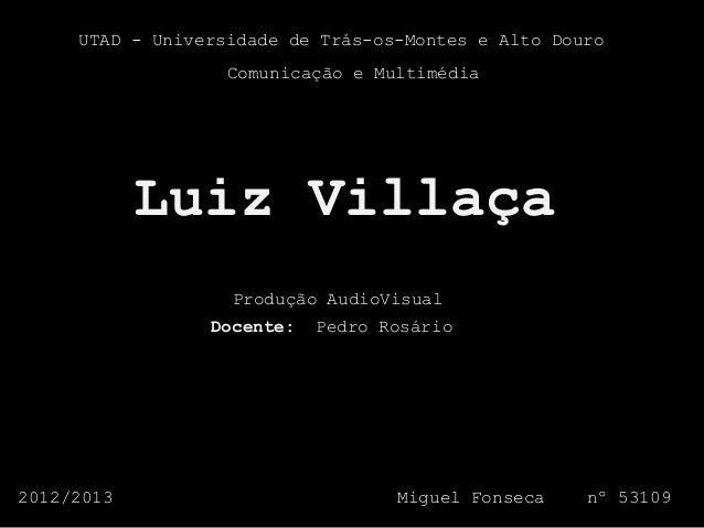 UTAD - Universidade de Trás-os-Montes e Alto Douro                   Comunicação e Multimédia            Luiz Villaça     ...