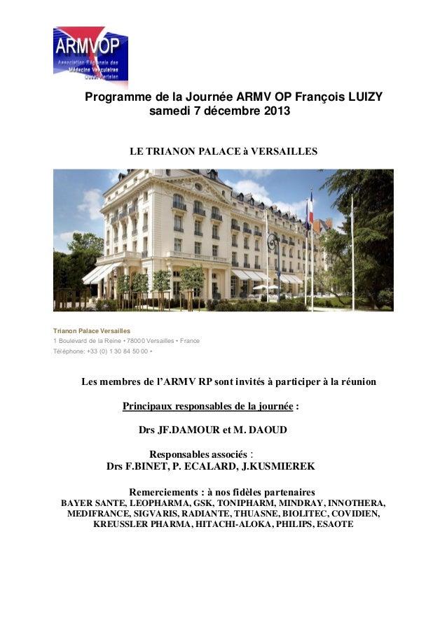 Programme de la Journée ARMV OP François LUIZY samedi 7 décembre 2013 LE TRIANON PALACE à VERSAILLES  Trianon Palace Versa...
