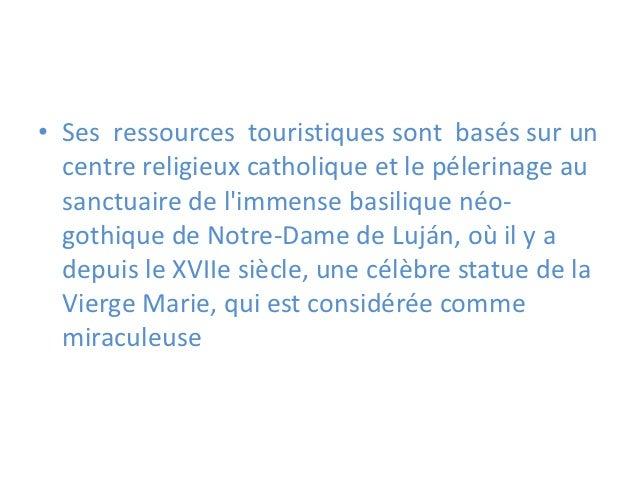 • Ses ressources touristiques sont basés sur un  centre religieux catholique et le pélerinage au  sanctuaire de limmense b...