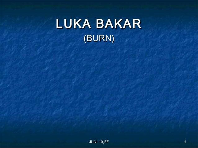 JUNI 10,FFJUNI 10,FF 11LUKA BAKARLUKA BAKAR(BURN)(BURN)