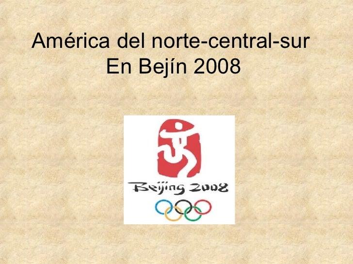 América del norte-central-sur  En Bejín 2008