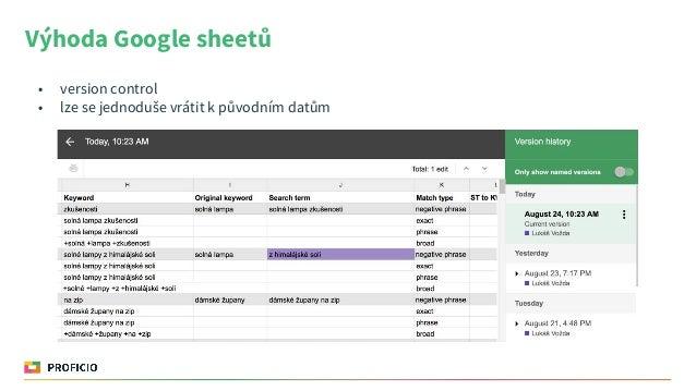 Výhoda Google sheetů • version control • lze se jednoduše vrátit k původním datům