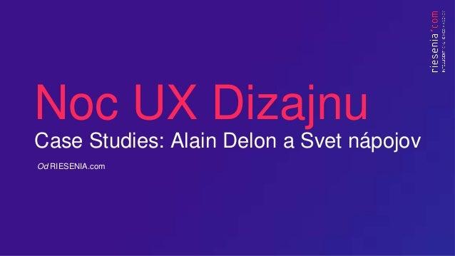 Noc UX Dizajnu Case Studies: Alain Delon a Svet nápojov Od RIESENIA.com
