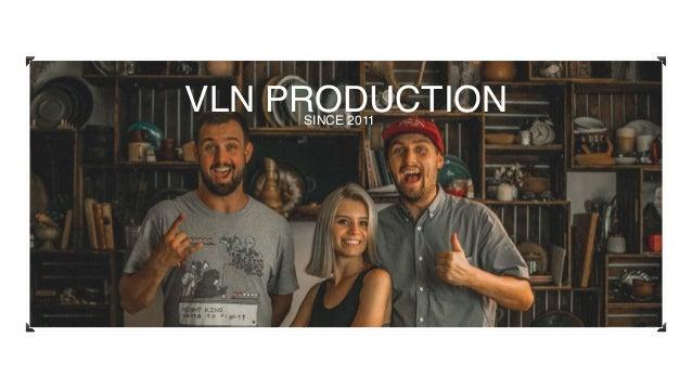 VLN PRODUCTIONSINCE 2011