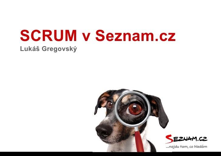 SCRUM v Seznam.czLukáš Gregovský